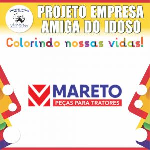 MARETO PEÇAS PARA TRATORES faz parceria no PROJETO EMPRESA AMIGA DO IDOSO
